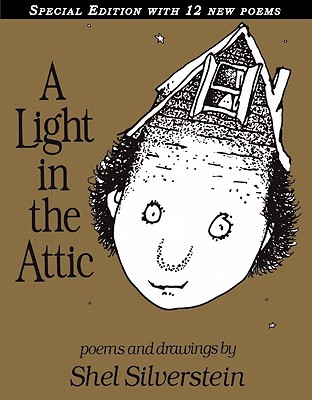 A Light in the Attic By Silverstein, Shel/ Silverstein, Shel (ILT)
